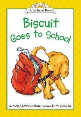 Biscuit Goes to School By Capucilli, Alyssa Satin/ Schories, Pat/ Schories, Pat (ILT)