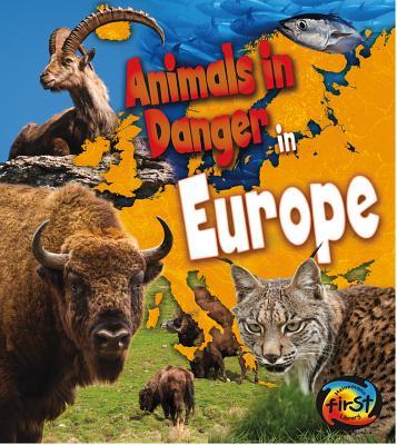 Animals in Danger in Europe By Spilsbury, Richard